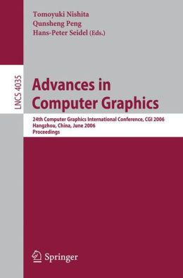 Advances in Computer Graphics: 24th Computer Graphics International Conference, CGI 2006, Hangzhou, China, June 26-28, 2006, Proceedings