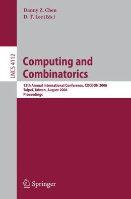 Computing and Combinatorics: 12th Annual International Conference, COCOON 2006, Taipei, Taiwan, August 15-18, 2006, Proceedings