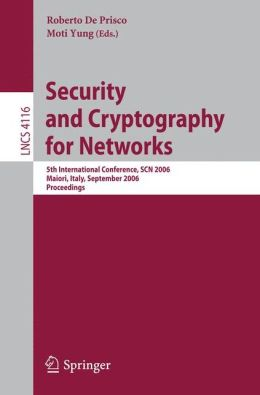 Security and Cryptography for Networks: 5th International Conference, SCN 2006, Maiori, Italy, September 6-8, 2006, Proceedings