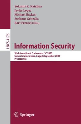 Information Security: 9th International Conference; ISC 2006, Samos Island, Greece, August 30 - September 2, 2006, Proceedings