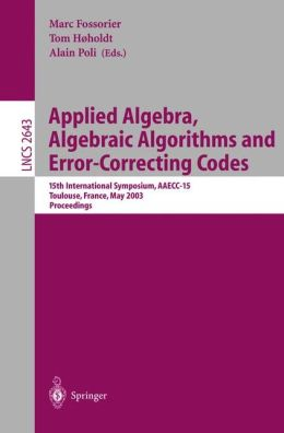 Applied Algebra, Algebraic Algorithms and Error-Correcting Codes: 15th International Symposium, AAECC-15, Toulouse, France, May 12-16, 2003, Proceedings