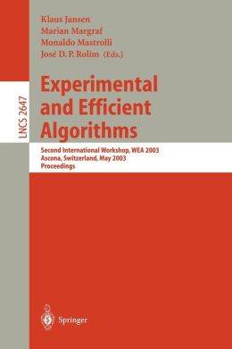 Experimental and Efficient Algorithms: Second International Workshop, WEA 2003, Ascona, Switzerland, May 26-28, 2003, Proceedings