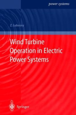 Wind Turbine Operation in Electric Power Systems: Advanced Modeling