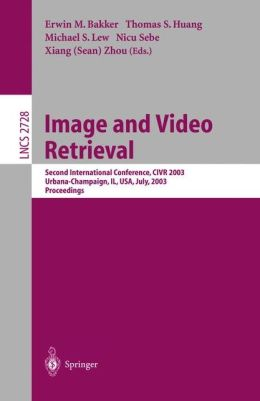 Image and Video Retrieval: Second International Conference, CIVR 2003, Urbana-Champaign, IL, USA, July 24-25, 2003, Proceedings
