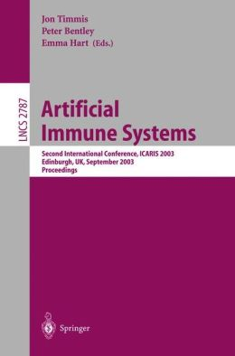 Artificial Immune Systems: Second International Conference, ICARIS 2003, Edinburgh, UK, September 1-3, 2003, Proceedings