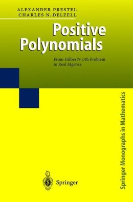 Positive Polynomials: From Hilbert's 17th Problem to Real Algebra