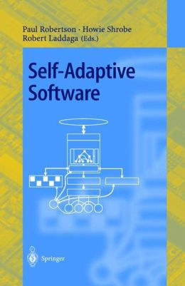 Self-Adaptive Software: First International Workshop, IWSAS 2000 Oxford, UK, April 17-19, 2000 Revised Papers
