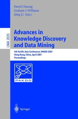 Advances in Knowledge Discovery and Data Mining: 5th Pacific-Asia Conference, PAKDD 2001 Hong Kong, China, April 16-18, 2001. Proceedings