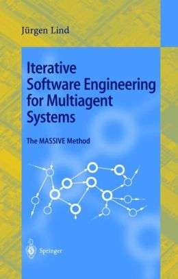 Iterative Software Engineering for Multiagent Systems: The MASSIVE Method