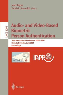 Audio- and Video-Based Biometric Person Authentication: Third International Conference, AVBPA 2001 Halmstad, Sweden, June 6-8, 2001. Proceedings