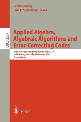 Applied Algebra, Algebraic Algorithms and Error-Correcting Codes: 14th International Symposium, AAECC-14, Melbourne, Australia, November 26-30, 2001. Proceedings