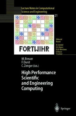 High Performance Scientific And Engineering Computing: Proceedings of the 3rd International FORTWIHR Conference on HPSEC, Erlangen, March 12-14, 2001