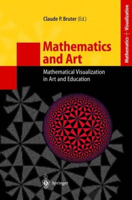 Mathematics and Art: Mathematical Visualization in Art and Education