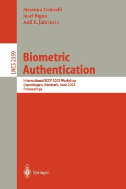 Biometric Authentication: International ECCV 2002 Workshop Copenhagen, Denmark, June 1, 2002 Proceedings
