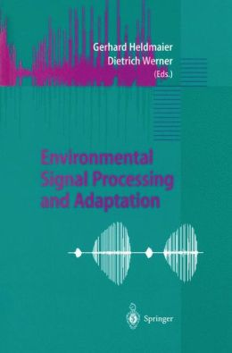 Environmental Signal Processing and Adaptation