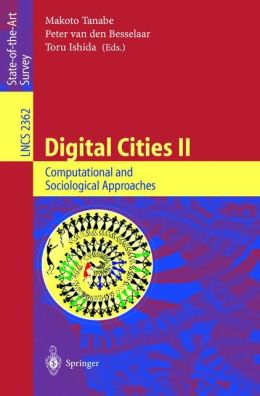 Digital Cities II. Computational and Sociological Approaches: Second Kyoto Workshop on Digital Cities, Kyoto, Japan, October 18-20, 2001. Revised Papers