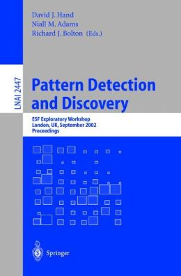 Pattern Detection and Discovery: ESF Exploratory Workshop, London, UK, September 16-19, 2002.