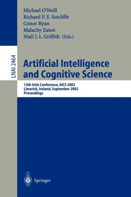 Artificial Intelligence and Cognitive Science: 13th Irish International Conference, AICS 2002, Limerick, Ireland, September 12-13, 2002. Proceedings