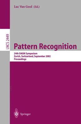 Pattern Recognition: 24th DAGM Symposium, Zurich, Switzerland, September 16-18, 2002, Proceedings