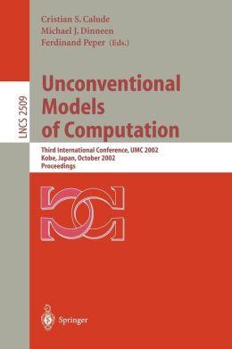 Unconventional Models of Computation: Third International Conference, UMC 2002, Kobe, Japan, October 15-19, 2002, Proceedings