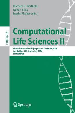 Computational Life Sciences II: Second International Symposium, CompLife 2006, Cambridge, UK, September 27-29, 2006, Proceedings