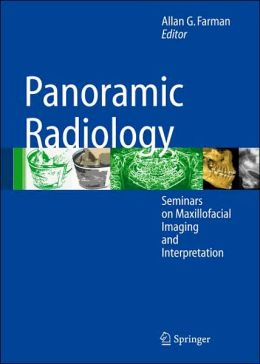 Panoramic Radiology: Seminars on Maxillofacial Imaging and Interpretation