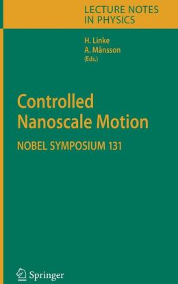 Controlled Nanoscale Motion: Nobel Symposium 131