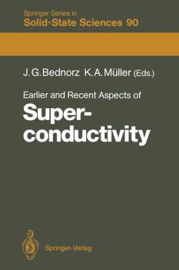 Earlier and Recent Aspects of Superconductivity: Lectures from the International School, Erice, Trapani, Sicily, July 4-16, 1989
