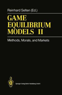 Game Equilibrium Models II: Methods, Morals, and Markets