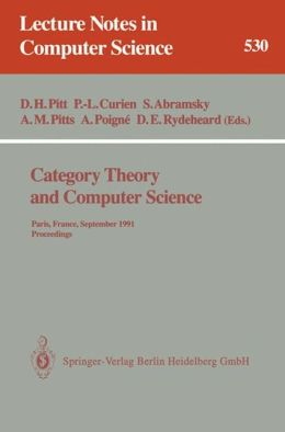 Category Theory and Computer Science: Paris, France, September 3-6, 1991. Proceedings