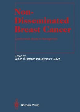 Non-Disseminated Breast Cancer: Controversial Issues in Management