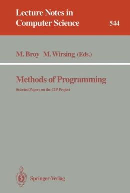 Methods of Programming: Selected Papers on the CIP-Project