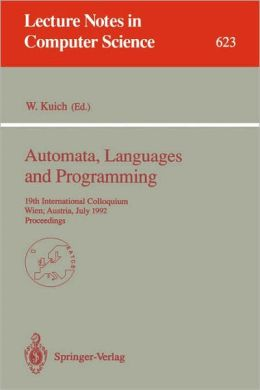 Automata, Languages and Programming: 19th International Colloquium, Wien, Austria, July 13-17, 1992. Proceedings