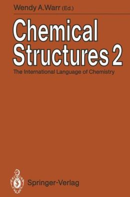 Chemical Structures: Volume 2: The International Language of Chemistry. Proceedings of the Second International Conference, Leeuwenhorst Co