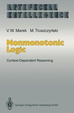 Nonmonotonic Logic: Context-Dependent Reasoning