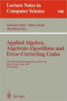 Applied Algebra, Algebraic Algorithms and Error-Correcting Codes: 10th International Symposium, AAECC-10, San Juan de Puerto Rico, Puerto Rico, May 10-14, 1993. Proceedings