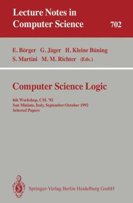 Computer Science Logic: 6th Workshop, CSL'92, San Miniato, Italy, September 28 - October 2, 1992. Selected Papers