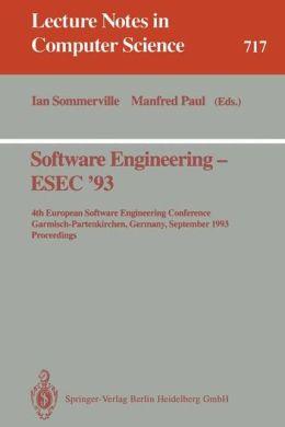 Software Engineering - ESEC '93: 4th European Software Engineering Conference, Garmisch-Partenkirchen, Germany, September 13-17, 1993. Proceedings