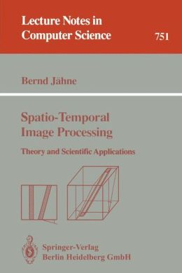 Spatio-Temporal Image Processing: Theory and Scientific Applications