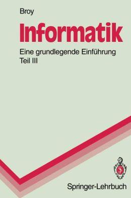 Informatik. Eine grundlegende Einführung: Teil III: Systemstrukturen und systemnahe Programmierung