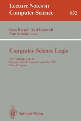 Computer Science Logic: 7th Workshop, CSL '93, Swansea, United Kingdom, September 13 - 17, 1993. Selected Papers