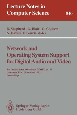 Network and Operating System Support for Digital Audio and Video: 4th International Workshop NOSSDAV '93, Lancaster, UK, November 3-5, 1993. Proceedings