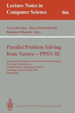 Parallel Problem Solving from Nature - PPSN III: International Conference on Evolutionary Computation. The Third Conference on Parallel Problem Solving from Nature, Jerusalem, Israel, October 9 - 14, 1994. Proceedings