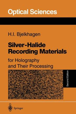 Silver-Halide Recording Materials: for Holography and Their Processing