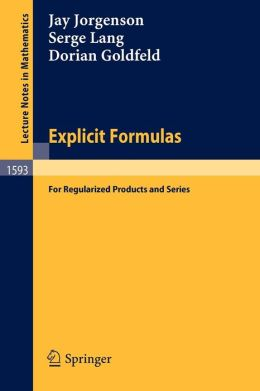 Explicit Formulas: for Regularized Products and Series