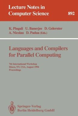 Languages and Compilers for Parallel Computing: 7th International Workshop, Ithaca, NY, USA, August 8 - 10, 1994. Proceedings