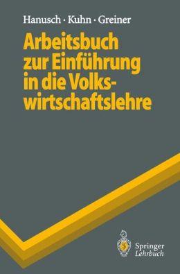 Arbeitsbuch Zur Einf Hrung in Die Volkswirtschaftslehre