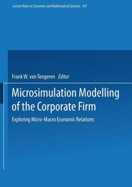 Microsimulation Modelling of the Corporate Firm: Exploring Micro-Macro Economic Relations