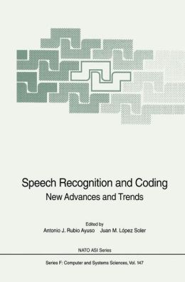 Speech Recognition and Coding: New Advances and Trends