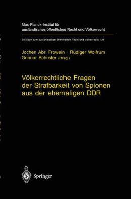 Völkerrechtliche Fragen der Strafbarkeit von Spionen aus der ehemaligen DDR: Gutachten erstattet im Auftrag des Bundesverfassungsgerichts und Beschluss des Gerichts vom 15. Mai 1995